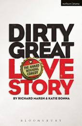 Dirty Great Love Story: Edition 2