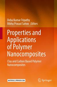 Properties and Applications of Polymer Nanocomposites