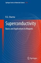 Superconductivity: Basics and Applications to Magnets