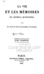 La vie et les mémoires du général Dumouriez: avec des notes et des éclaircissemens historiques, par MM. Berville et Barrière, Volumes18à19