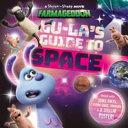 Lu La s Guide to Space  A Shaun the Sheep Movie  Farmageddon Official Book  PDF