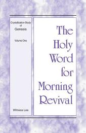 The Holy Word for Morning Revival - Crystallization-study of Genesis, Volume 1