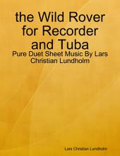 the Wild Rover for Recorder and Tuba - Pure Duet Sheet Music By Lars Christian Lundholm