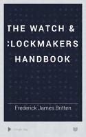 The watch   clockmakers  handbook PDF