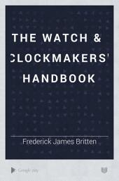 The Watch & Clockmakers' Handbook
