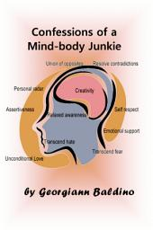 Confessions of a Mind-body Junkie