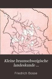 Kleine braunschweigische landeskunde ...