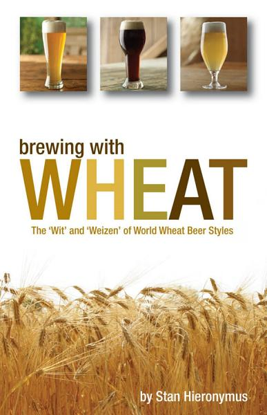 Download Brewing with Wheat Book