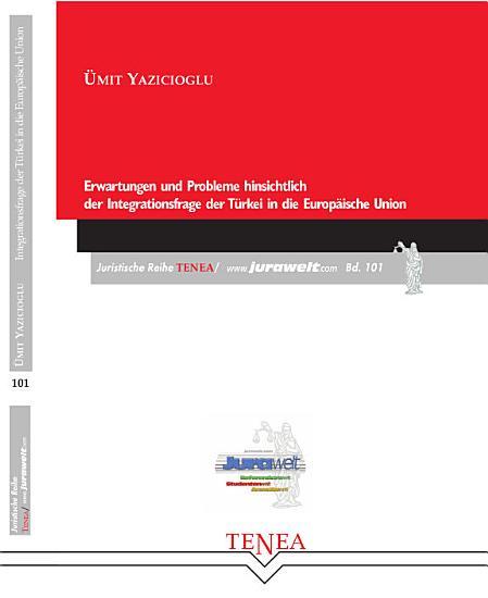 Erwartungen und Probleme hinsichtlich der Integrationsfrage der T  rkei in die Europ  ische Union PDF