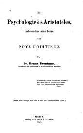 Die Psychologie des Aristoteles: insbesondere seine Lehre vom nous poiētikos