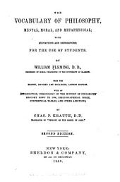 The Vocabulary of Philosophy, Mental, Moral, and Metaphysical: With Quotations and References; for the Use of Students