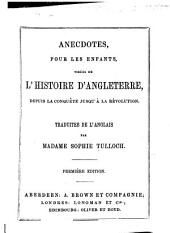 Anecdotes pour les enfants, tirées de l'histoire d'Angleterre ... [By J. W. Croker.] Traduites de l'anglais par Madam Sophie Tulloch, etc