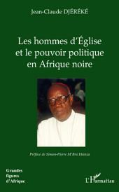 Les hommes d'Eglise et le pouvoir politique en Afrique noire