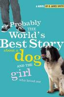 Probably the World s Best Story About a Dog and the Girl Who Loved Me PDF