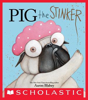 Pig the Stinker  Pig the Pug