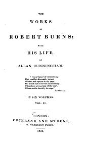 The Works of Robert Burns; with His Life: Volume 2
