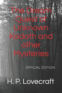 The Dream Quest of Unknown Kadath and Other Mysteries PDF