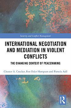 International Negotiation and Mediation in Violent Conflict PDF