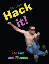 Hack it!: For Fun and Fitness