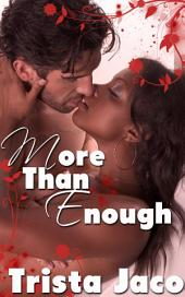 More than Enough : Interracial Erotica Sex: (Adults Only Erotica)