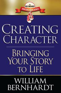 Creating Character  Bringing Your Story to Life PDF