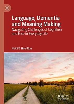 Language  Dementia and Meaning Making PDF