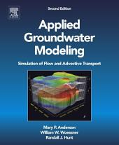 Applied Groundwater Modeling: Simulation of Flow and Advective Transport, Edition 2