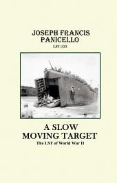 A Slow Moving Target, The LST of World War II