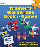 The Trainer s Warehouse Book of Games PDF