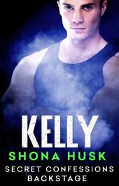 Secret Confessions: Backstage – Kelly (Novella)