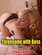 Erotica: Threesome With Boss