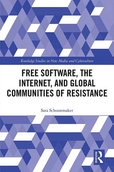 Free Software  the Internet  and Global Communities of Resistance PDF