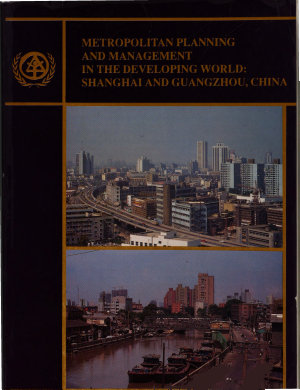 Metropolitan Planning and Management in the Developing World  Shanghai and Guangzhou  China PDF