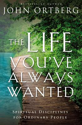 The Life You ve Always Wanted