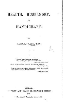 Health  Husbandry  and Handicraft PDF