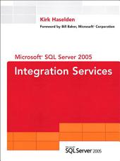 Microsoft SQL Server 2005 Integration Services: MS SQL SVR 2005 INTEGRATN>