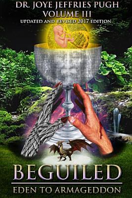 Beguiled  Eden to Armageddon Volume 3 PDF