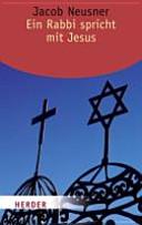Ein Rabbi spricht mit Jesus PDF