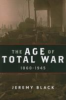The Age of Total War  1860 1945 PDF