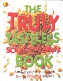 The Truly Tasteless Scratch And Sniff Book