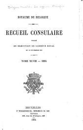 Recueil Consulaire Contenant les Rapports Commerciaux des Agents Belges à L'Étranger: Volume48
