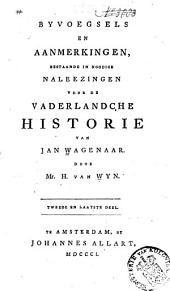 Byvoegsels an aanmerkingen, bestaande in noodige naleezingen voor de Vaderlandsche historie van Jan Wagenaar: Volume 2