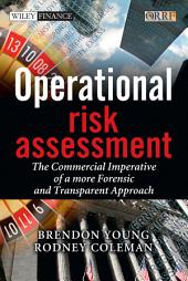 Operational Risk Assessment: The Commercial Imperative of a more Forensic and Transparent Approach