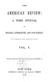 The American Review: A Whig Journal of Politics, Literature, Art, and Science