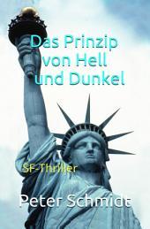 Das Prinzip von Hell und Dunkel: Science-Fiction-Thriller