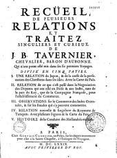 Recueil de plusieurs relations et traitez singuliers et curieux de J.-B. Tavernier,... qui n'ont point esté mis dans ses Six premiers voyages. Divisé en cinq parties