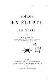 Voyage en Egypte et en Nubie Par J. J. Ampère