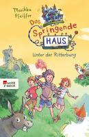 Das Springende Haus  Unter der Ritterburg PDF