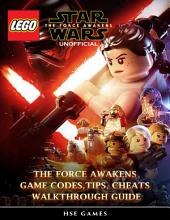 Lego Star Wars the Force Awakens Unofficial Game Codes, Tips, Cheats Walkthrough Guide