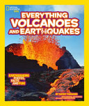 Everything: Volcanoes and Earthquakes